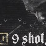 9 Shots